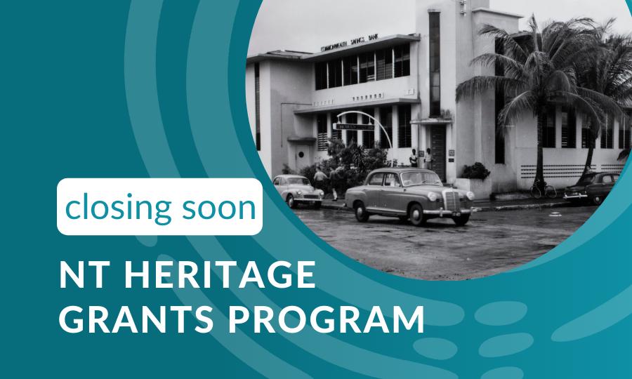 NT Heritage Grants – Closing soon